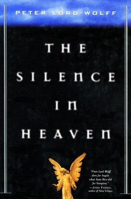 SILENCE IN HEAVEN BY PETER LORD-WOLFF